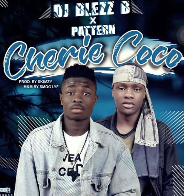 [Music] DJ Blezz B ft Pattern - Cherie Coco (prod. Skimzy) #Arewapublisize
