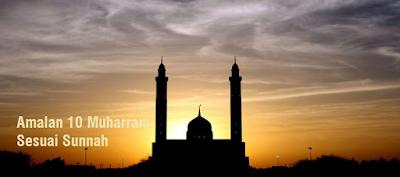 Amalan 10 Muharram Sesuai Sunnah