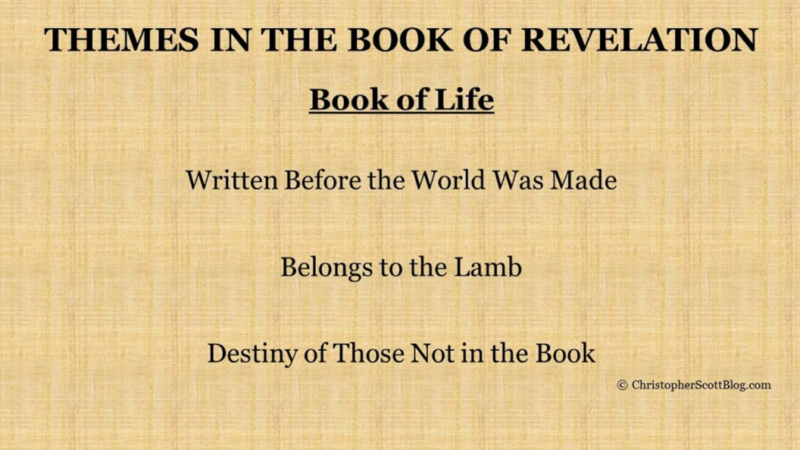 THE BOOK OF LIFE WAS WRITTEN BEFORE THE FOUNDATION OF THE WORLD - AND NOT ADDED AS A WRITTEN IN