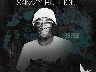 DOWNLOAD MP3: Samzy Bullion - Prayer