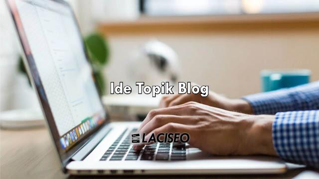 Ide Topik Blog Paling Banyak Dikunjungi Pembaca