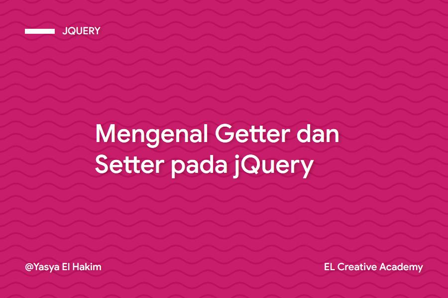 Mengenal Getter dan Setter pada jQuery