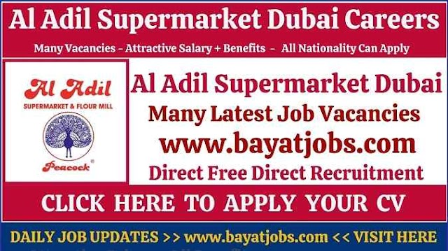 Al Adil Supermarket Walk in Interview In Dubai Careers