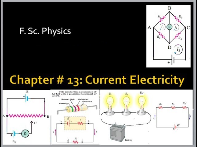 Chapter # 13: (F Sc  Physics 2nd Year) Current Electricity, COMPLETE