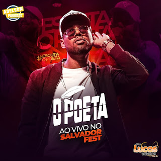 O POETA - ÁUDIO DO DVD AO VIVO NO SALVADOR FEST 2019