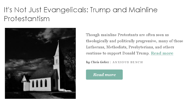https://www.patheos.com/blogs/anxiousbench/2019/08/mainline-protestants-donald-trump/?utm_source=Newsletter&utm_medium=email&utm_campaign=Best+of+Patheos&utm_content=57