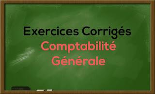 Exercices Corrigés Comptabilité Générale