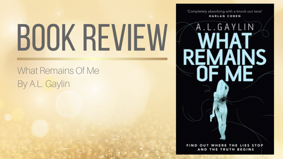 Book Review: What Remains of Me by A L Gaylin