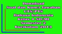 download soal uts bahasa indonesia kelas 4 semester 2 kurikulum 2013 dan kunci jawaban