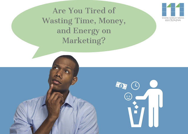 Are you tired of wasting time, money, and energy on marketing?