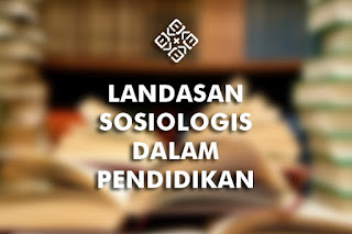 landasan sosiologis pendidikan