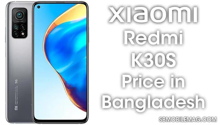 Xiaomi Redmi K30S, Xiaomi Redmi K30S Price, Xiaomi Redmi K30S Price in Bangladesh