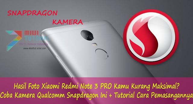Hasil Foto Xiaomi Redmi Note 3 PRO Kamu Kurang Maksimal Coba Kamera Qualcomm Snapdragon Ini + Tutorial Cara Pemasangannya