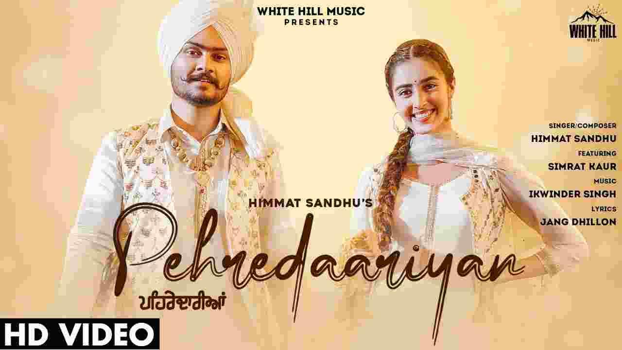 Pehredaariyan lyrics Himmat Sandhu Punjabi Song