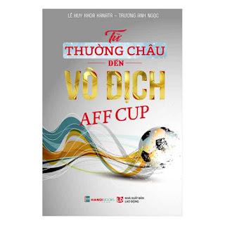 Từ Thường Châu Đến Vô Địch AFF Cup ebook PDF EPUB AWZ3 PRC MOBI