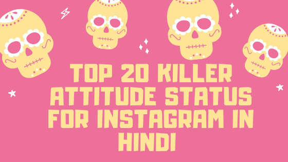 Top 20 Killer Attitude Status for Instagram in Hindi