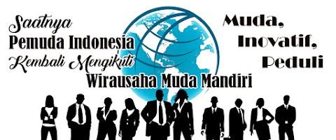 Muda, Inovatif, Peduli: Saatnya Pemuda Indonesia Kembali Mengikuti Wirausaha Muda Mandiri