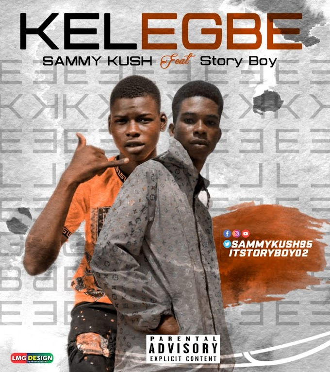 Music : Sammy Kush ft Story boy - Kelegbe