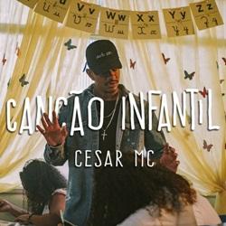 Canção Infantil – Cesar MC Part. Cristal Mp3 CD Completo