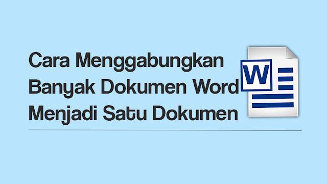 Cara Menggabungkan Dokumen di Microsoft Word (Dalam satu dokumen)