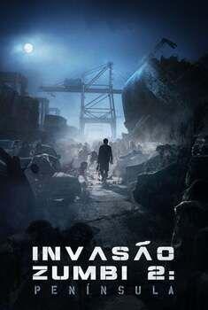 Invasão Zumbi 2: Península Torrent – BluRay 720p/1080p Dual Áudio