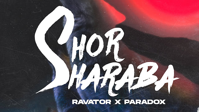 Shor Sharaba Song Lyrics | Ravator | Paradox Lyrics Planet