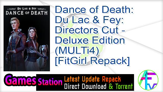 Dance of Death: Du Lac & Fey: Directors Cut – Deluxe Edition (MULTi4) [FitGirl Repack, Selective Download – from 4.6 GB]