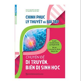 Chinh Phục Lý Thuyết Và Bài Tập Chuyên Đề Di Truyền, Biến Dị Sinh Học ebook PDF-EPUB-AWZ3-PRC-MOBI