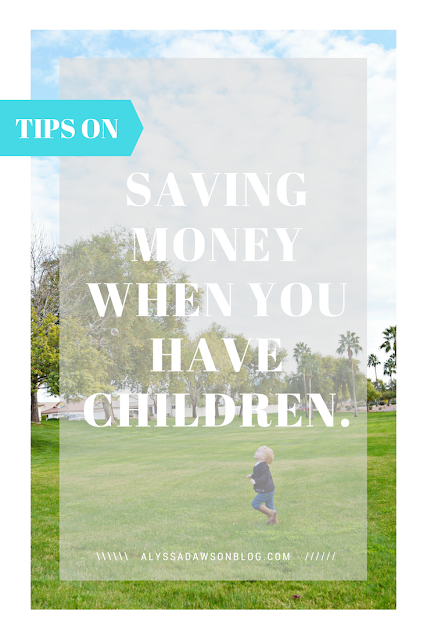 how to save money when you have children