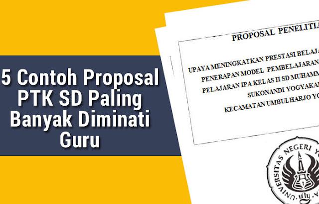 5 Contoh Proposal PTK SD Paling Banyak Diminati Guru
