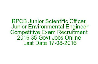 RPCB Junior Scientific Officer, Junior Environmental Engineer Competitive Exam Recruitment 2016 35 Govt Jobs Online Last Date 17-08-2016