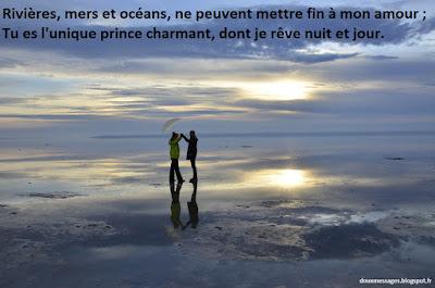 Rivières, mers et océans, ne peuvent mettre fin à mon amour ; Tu es l'unique prince charmant, dont je rêve nuit et jour.