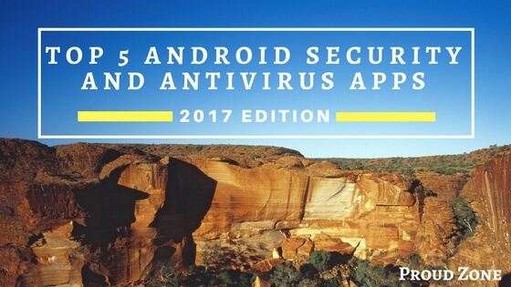 Top 5 Android Security and Antivirus Apps