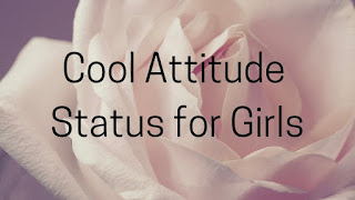 Cool Attitude Status for Girls