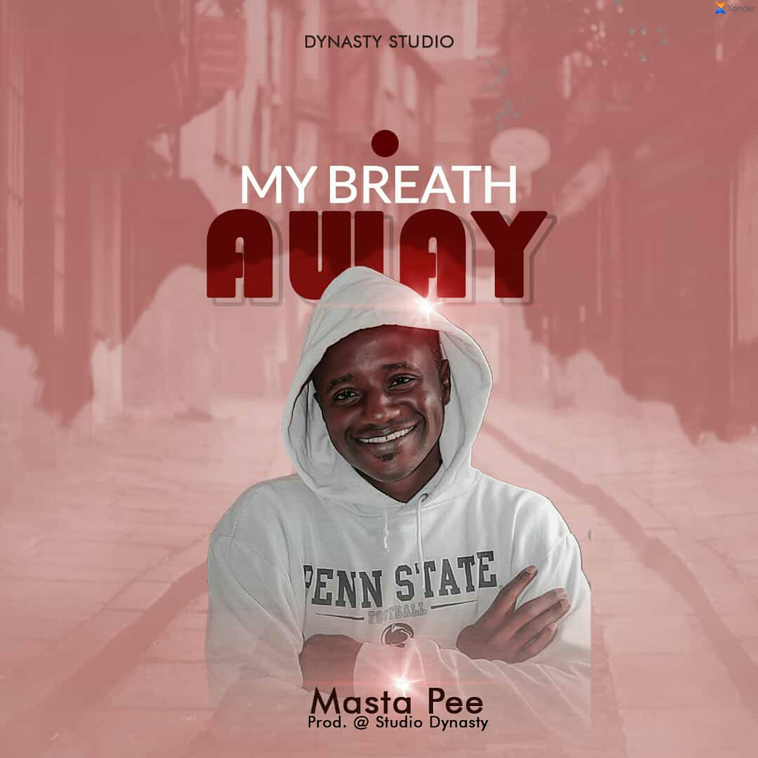 [Music] Masta Pee - My Breath Away (prod. Studio Dynasty) #Arewapublisize