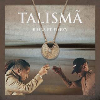 Biura - Talismã (Feat. Deezy) [2020]