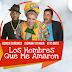 Los Hombres que me Amaron - Diomary La Mala | Bonco Quiñongo | Otto Ortiz