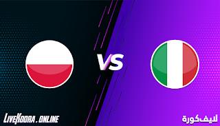مشاهدة مباراة ايطاليا وبولندا بث مباشر بتاريخ 15-11-2020 في دوري الأمم الأوروبية