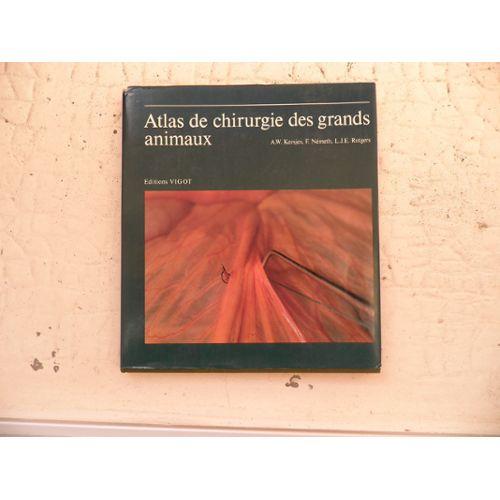 Atlas de Chirurgie DES GRANDS ANIMAUX - WWW.VETBOOKSTORE.COM