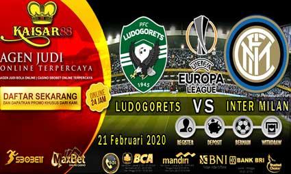 PREDIKSI BOLA TERPERCAYA LUDOGORETS VS INTER MILAN 21 FEBRUARI 2020
