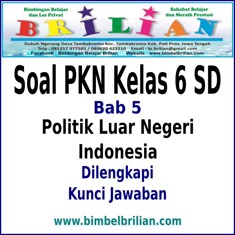 Soal Pkn Kelas 6 Sd Bab 5 Politik Luar Negeri Indonesia Dan Kunci Jawaban Bimbel Brilian