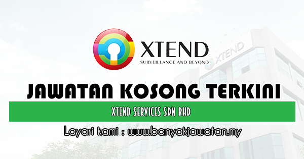 Kerja Kosong 2019 Xtend Services Sdn Bhd