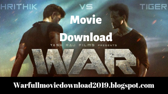 War Full Movie Download War 2019 Full Movie Download