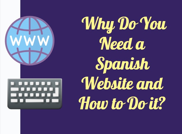 Why Do You Need a Spanish Website and How to Do it?