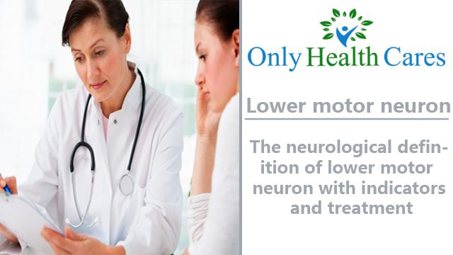 Lower Motor Neuron- Definition with Indicators & Treatment
