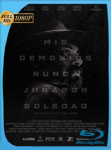 Mis demonios nunca juraron soledad (2017) HD 1080p Latino [GoogleDrive] TeslavoHD