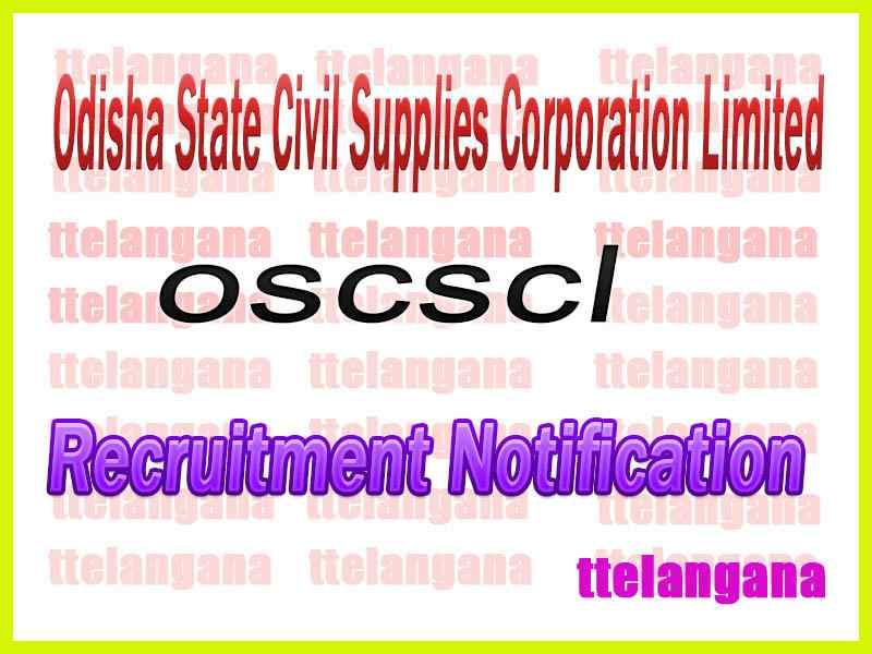 Odisha State Civil Supplies Corporation Limited OSCSC Recruitment Notification