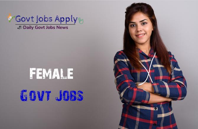 Female Latest Govt Jobs