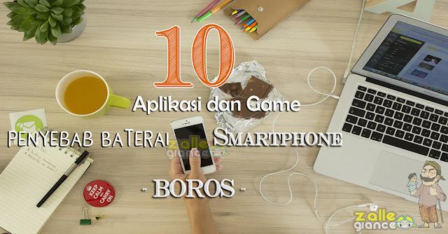 10 Aplikasi dan Game Penyebab Baterai Smartphone Android Boros