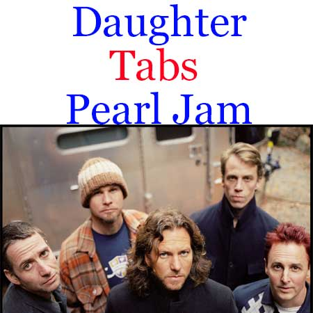 Daughter Tabs Pearl Jam. How To Play Daughter Pearl Jam Song On Guitar Tabs & Sheet Online